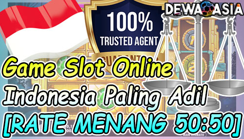 Game Slot Online Indonesia Paling Adil [RATE MENANG 50:50]